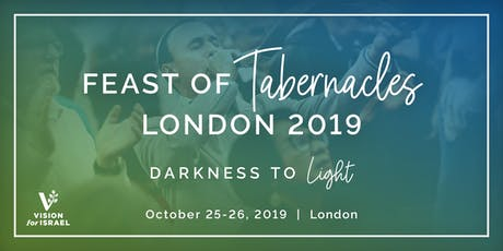 Feast of Tabernacles London 2019: Darkness to Light tickets