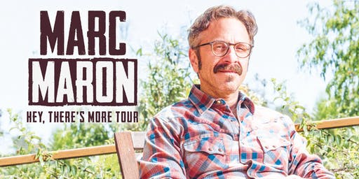 Marc Maron - Hey, There's More Tour