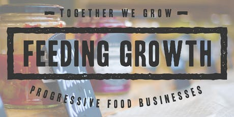 2019 Scale your Progressive Food Business Celebration & Workshop Series tickets