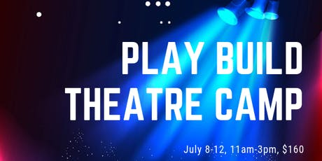 Teen Play Build Theatre Camp tickets