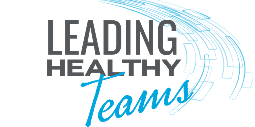 Leadercast Flexcast Leading Healthy Teams 2019