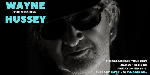 Wayne Hussey (The Mission) - Support: Ray E.
