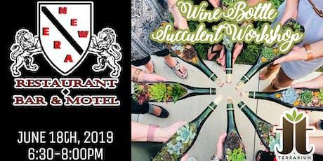 Wine Bottle Succulent Workshop at New Era Restaurant Bar and Motel tickets