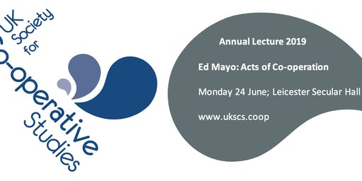 UKSCS Lecture - Ed Mayo: Acts of Co-operation