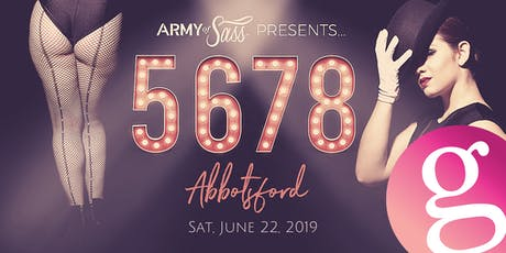 """5, 6, 7, 8"" presented by Army of Sass Abbotsford & The Goddess Movement tickets"
