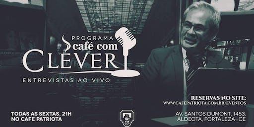 """Programa """"Café com Cléver"""" às 21h - Jornalista Luciano Clever entrevista convidados"""