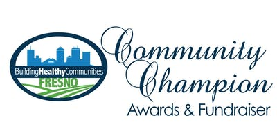 Fresno Building Healthy Communities' Community Champion Awards & Fundraiser