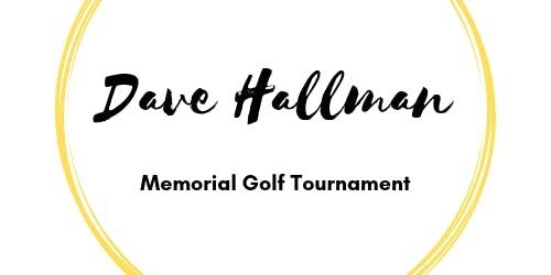 Dave Hallman Memorial Golf Tournament