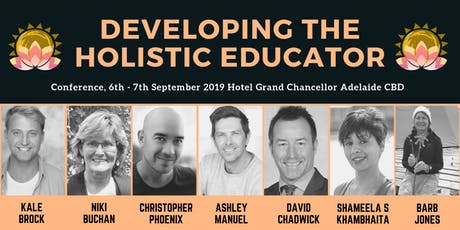 """Developing the Holistic Educator"" Adelaide Conference tickets"