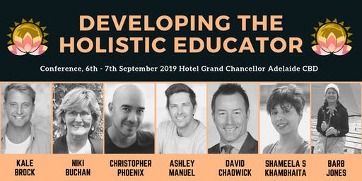 """Developing the Holistic Educator"" Adelaide Conference"