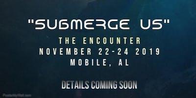 Submerge Us, The Encounter 2019