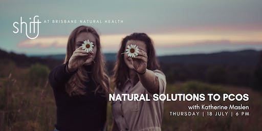Natural Solutions to PCOS - Brisbane
