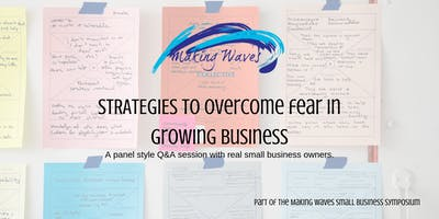 Panel session Q&A - Strategies used to overcome fear in growing business