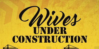 Wives Under Construction: The Trust Factor