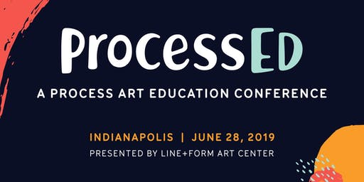 ProcessEd: A process art education conference