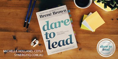 Dare to Lead™... My Experience with Dr Brené Brown - Info Session