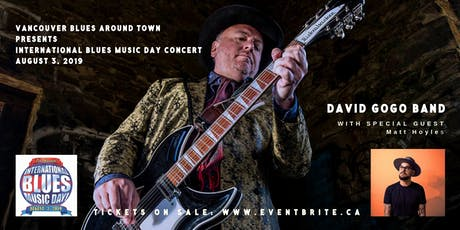 Int'l Blues Music Day Concert: David Gogo Band w/Special Guest Matt Hoyles tickets