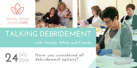 Talking Debridement with Wendy White (One Day Practicum) tickets