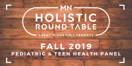 MN Holistic Round Table: Pediatric & Teen Health Summit tickets