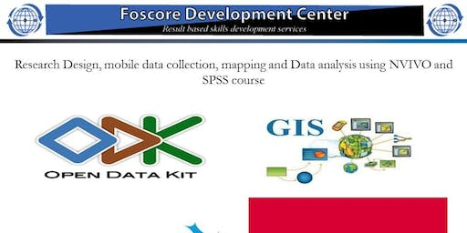 Research Design, mobile data collection, mapping ODK,GIS,NVIVO and SPSS