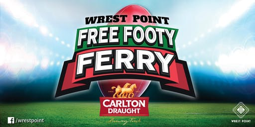 Wrest Point Free Footy Ferry Roos v Demons