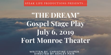 """The Dream"" Gospel Play FEATURING CALLIE DAY tickets"