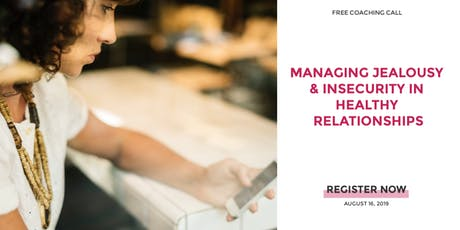 Managing Jealousy & Insecurity in Healthy Relationships tickets