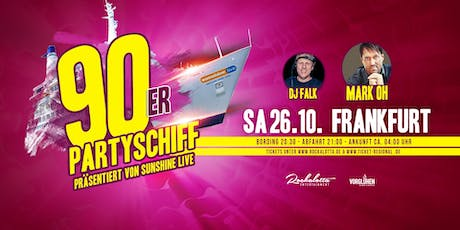"90er Partyboot mit Mark Oh ""live"" DJ Set - Frankfurt Tickets"