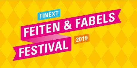 Finext Feiten & Fabels Festival 2019 tickets
