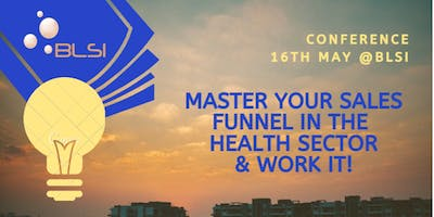 Master your Sales Funnel in the health sector & Work it!