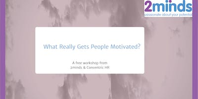 What Really Gets People Motivated?