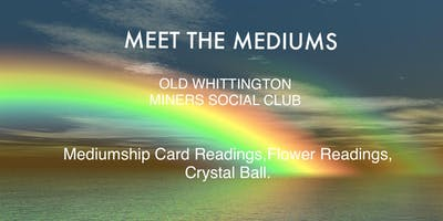 MEET THE MEDIUMS OLD WHITTINGTON MINERS SOCIAL CLUB