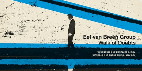 Walk of Doubts live concert - Eef van Breen Group tickets