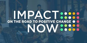 Impact Now Brussels - on the road to positive change