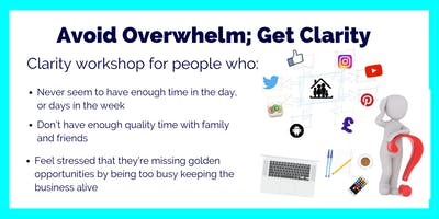 From Overwhelm to Clarity- Workshop for Business Owners
