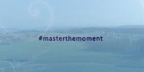 Re-Fresh Master the Moment -Jahresevent für alle bisherigen Master the Moment Teilnehmer Tickets