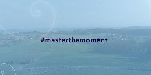 Re-Fresh Master the Moment -Jahresevent für alle bisherigen Master the Moment Teilnehmer