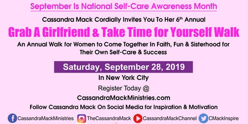 Cassandra Mack's 6th Annual Grab A Girlfriend & Take Time for Yourself Walk: A 1Mile Walk For Your Own Self-Care