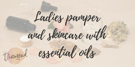 Ladies pamper and skincare with essential oils tickets