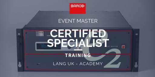 30th SEPT - 2nd OCT 2019 - BARCO - Event Master Training - Certified Specialist