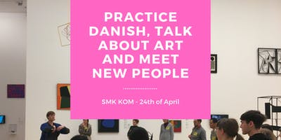Practice Danish, talk about art and network with new people!