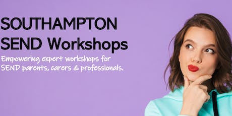 SOUTHAMPTON - Special Educational Needs Workshops tickets