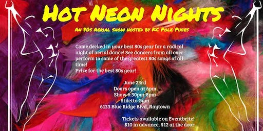 Hot Neon Nights: An Aerial Show presented by the KC Pole Pixies