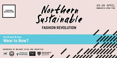 Wear to Now? | Northern Sustainable Fashion Revolution
