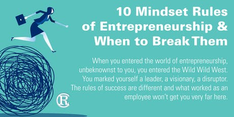 10 Mindset Rules of Entrepreneurship & When to Break Them tickets