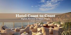 Hotels Coast to Coast: Digital, Revenue & Smart People