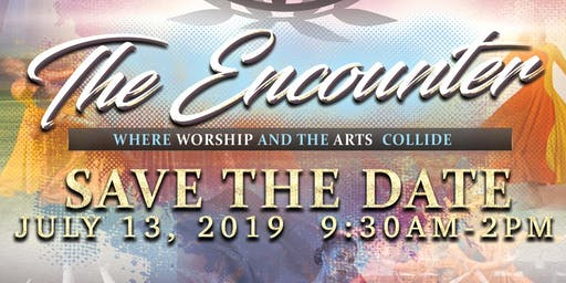 The Encounter: Where Worship and The Arts Collide