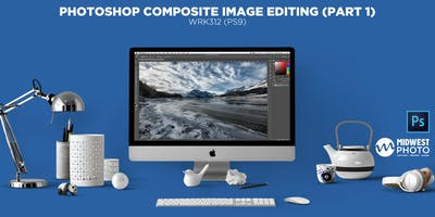 Photoshop Composite Image Editing (Part 1)-WRK312 (PS09)