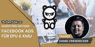 Facebook Ads für EPU & KMU | TheAngryTeddy.com Marketing Matinee