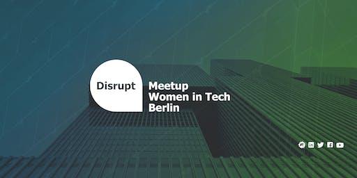 Disrupt Meetup | Women in Tech Berlin